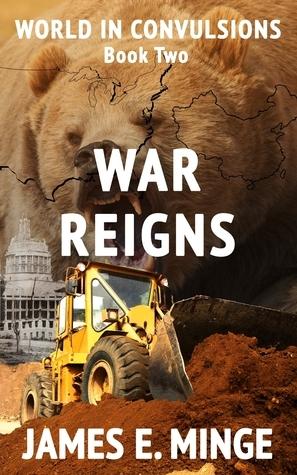War Reigns  by  James E Minge
