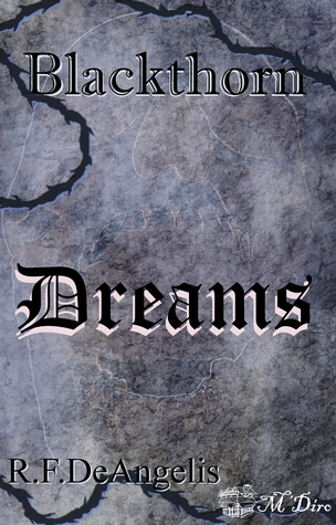 Dreams (Blackthorn: Once a Thief #9)  by  R.F. DeAngelis