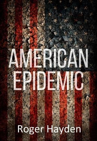 American Epidemic Roger Hayden