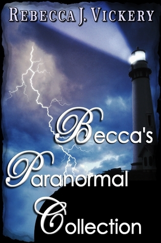 Beccas Paranormal Collection Rebecca J. Vickery