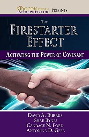 The Firestarter Effect: Activating the Power of Covenant David Burrus