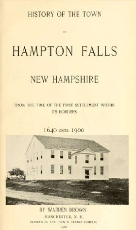 History of Hampton Falls, N.H. (Volume 1) Warren Brown