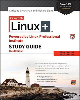 CompTIA Linux+ Powered Linux Professional Institute Study Guide: Exam LX0-103 and Exam LX0-104 by Christine Bresnahan