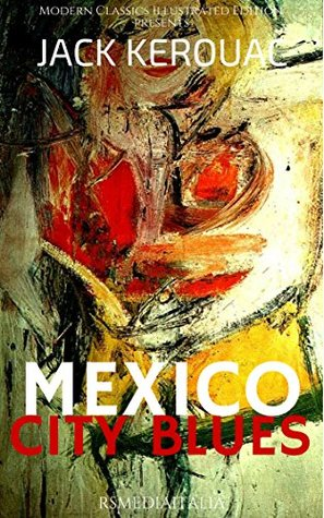 Mexico City Blues. 242 Choruses  by  Jack Kerouac