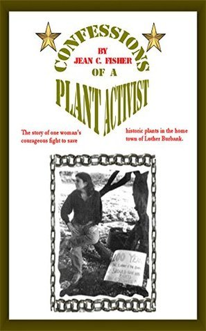 Confessions of a Plant Activist  by  Jean C. Fisher