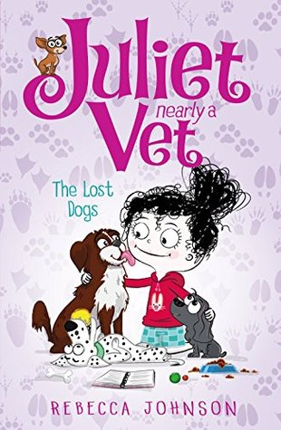 The Lost Dogs: Juliet, Nearly a Vet (Book 7)  by  Rebecca Johnson