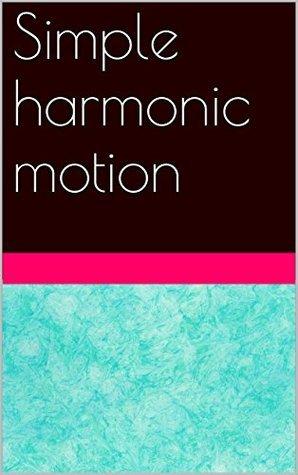 Simple harmonic motion Kuldeep Keshari