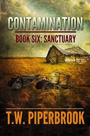 Sanctuary (Contamination #6) T.W. Piperbrook