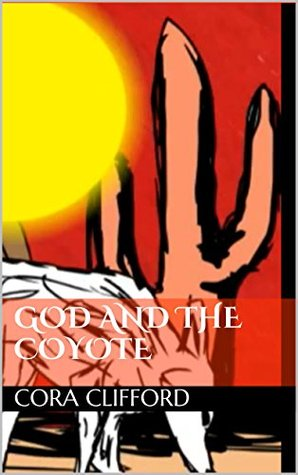 God and the Coyote Cora Clifford