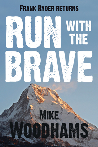 Run With The Brave Mike Woodhams