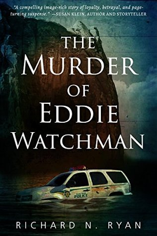The Murder of Eddie Watchman (The Glen Canyon Trilogy Book 1)  by  Richard N. Ryan