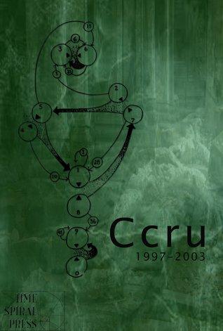 Ccru: Writings 1997-2003 Ccru