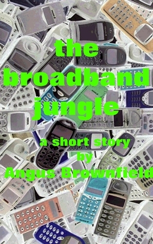 The Broadband Jungle  by  Angus Brownfield