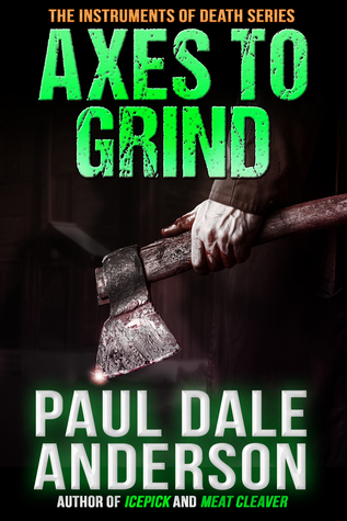 Axes to Grind  by  Paul Dale Anderson