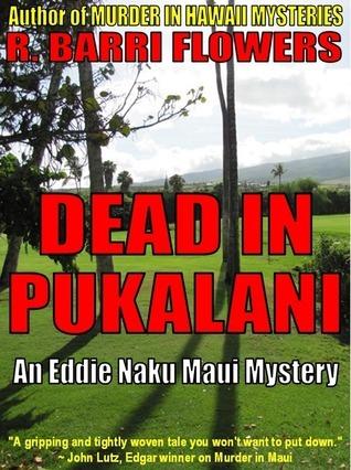 Dead in Pukalani R. Barri Flowers