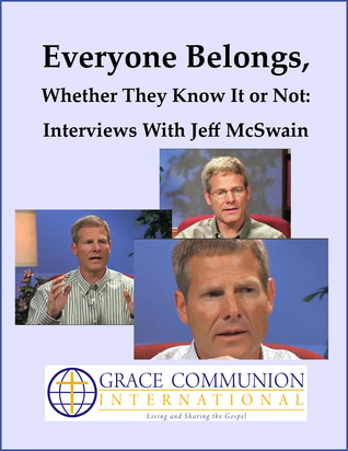 Everyone Belongs, Whether They Know It or Not: Interviews With Jeff McSwain  by  Jeff McSwain