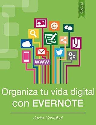 Organiza tu vida digital con Evernote Javier Cristóbal