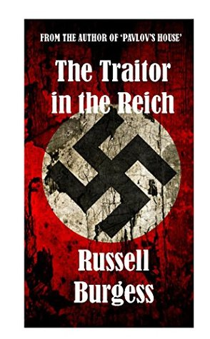 The Traitor in The Reich Russell Burgess