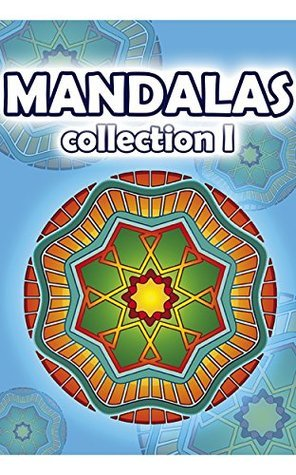 MANDALAS: COLLECTION I: Books for coloring, meditating and obtaining a state of mindfulness, relaxation and inner peace.  by  Daniel Martino