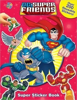 DC Super Friends Super Sticker Book D.C. Comics