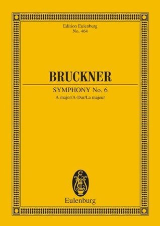 Symphony No. 6 in A Major: Study Score  by  Anton Bruckner