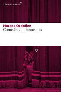 Comedia con fantasmas Marcos Ordóñez
