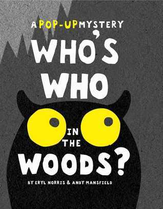 Whos Who in the Woods?  by  Eryl Norris