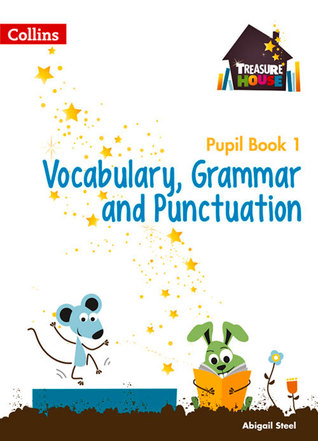 Treasure House — Year 1 Vocabulary, Grammar and Punctuation Pupil Book Collins UK