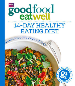 Good Food Eat Well: 14-Day Healthy Eating Diet Good Food