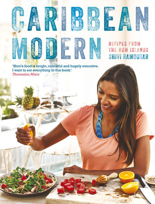 Caribbean Modern: Recipes from the Rum Islands  by  Shivi Ramoutar