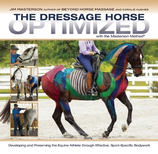 Dressage Movements Revealed: Biomechanical Concepts and Bodywork--Using the Masterson Method  by  Jim Masterson
