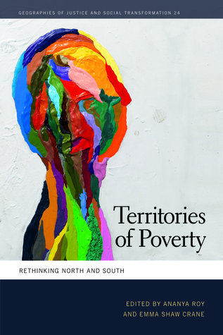 Territories of Poverty: Rethinking North and South  by  Ananya Roy