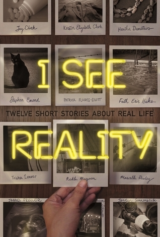 I See Reality: Twelve Short Stories About Real Life Kristin Elizabeth Clark