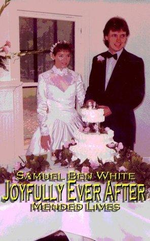 Joyfully Ever After Samuel Ben White