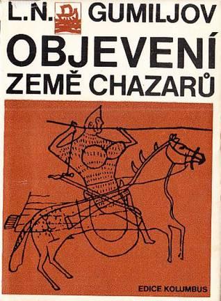 Objevení země Chazarů Lev Nikolaevich Gumilev