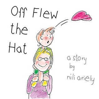 Off flew the hat  by  Nili Ariely