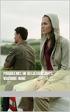 Problems in Relationships: Volume Nine Lee Cook