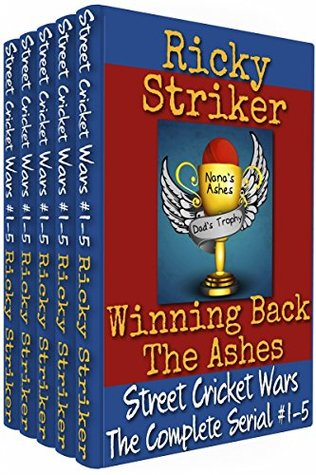 Street Cricket Wars: The Complete Serial #1-5: Winning Back The Ashes  by  Ricky Striker
