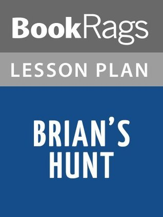 Brians Hunt Lesson Plans  by  BookRags