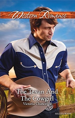 The Texan and the Cowgirl (American Romances Men of the West Book 7)  by  Victoria Chancellor