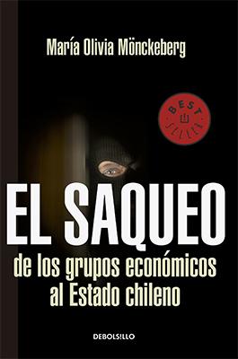 El saqueo de los grupos económicos al Estado chileno  by  María Olivia Mönckeberg