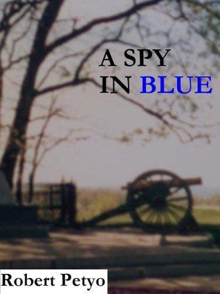A SPY IN BLUE  by  Robert Petyo