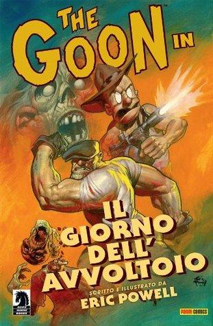 The Goon volume 1: Il giorno dellavvoltoio  by  Eric Powell