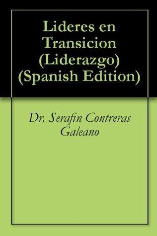 Lideres en Transicion (Liderazgo nº 1)  by  Dr. Serafín Contreras Galeano