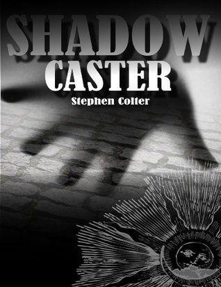 Shadow Caster  by  Stephen Colter