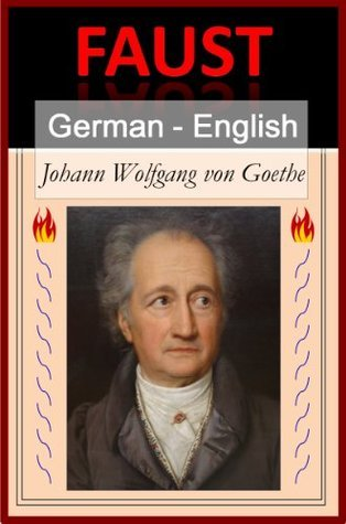 Faust - I [German English Bilingual Edition] - Paragraph Paragraph Translation by Johann Wolfgang von Goethe