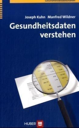 Gesundheitsdaten verstehen  by  Josef Kuhn