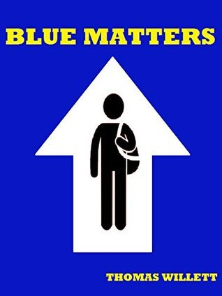 Blue Matters  by  Thomas M. Willett