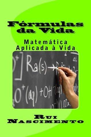 Formulas da Vida: Matematica Aplicada a Vida (Os Livros do Bispo Livro 4)  by  Rui Nascimento