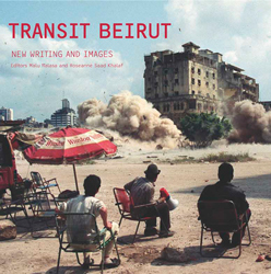 Transit Beirut: New Writing and Images  by  Roseanne Khalaf